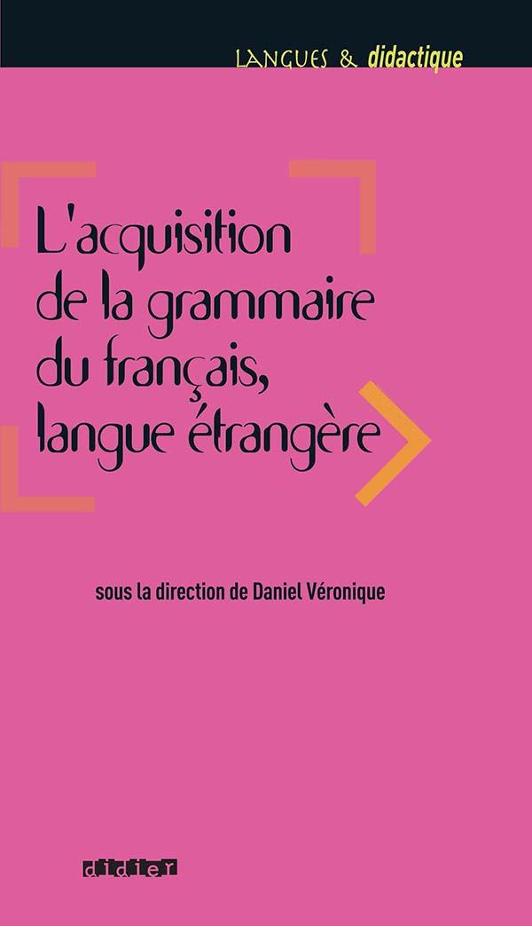 L Acquisition De La Grammaire Du Francais Langue Etrangere