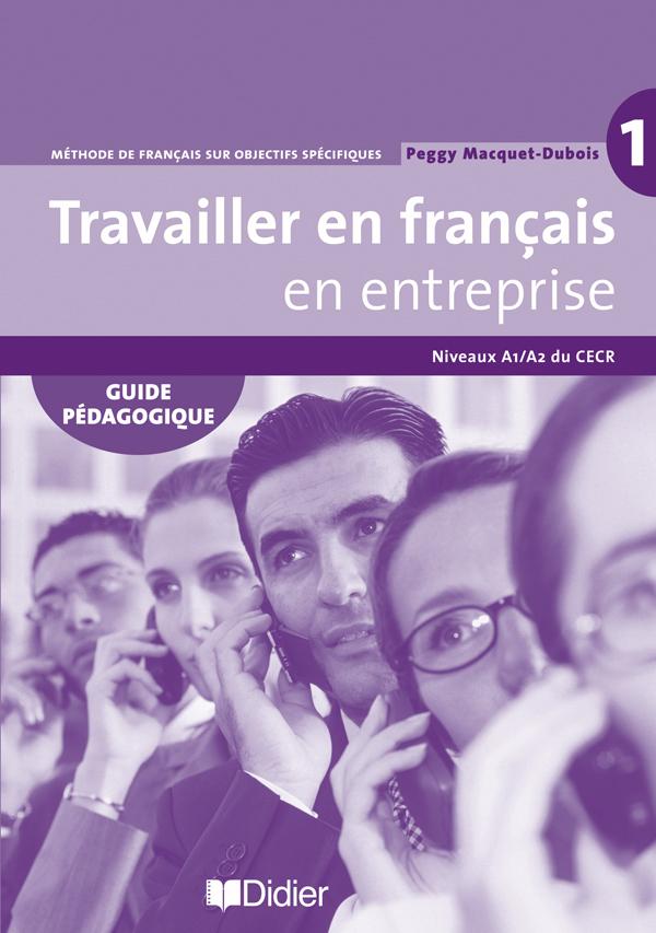 Travailler En Francais En Entreprise A1 A2 Guide